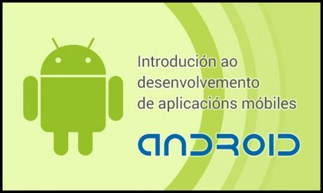 Introdución ao desenvolvemento de aplicacións móbiles para Android