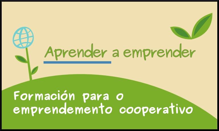 Aprender a emprender. Formación para o emprendemento cooperativo