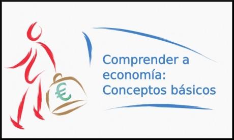 Comprender a economía: Conceptos básicos