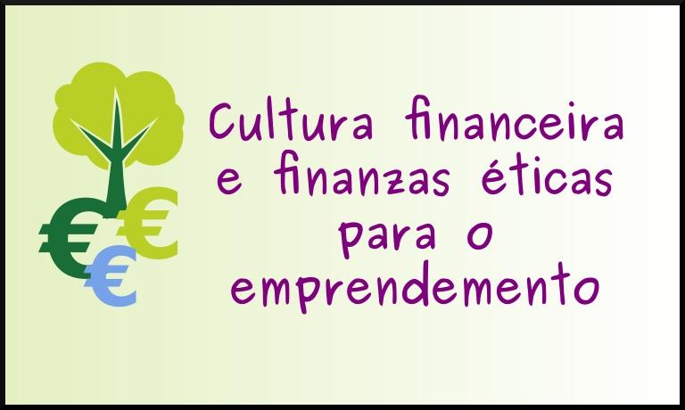 Cultura financeira e finanzas éticas para o emprendemento