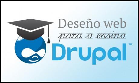 Drupal. Deseño web para o ensino
