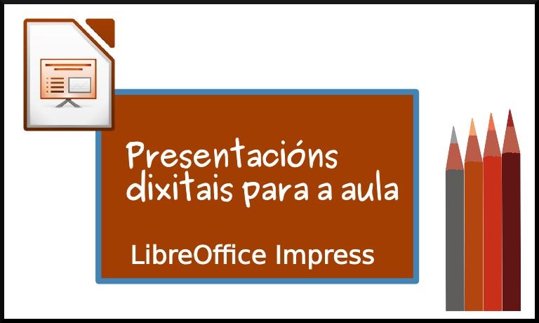 resentacións dixitais para a aula. LibreOffice Impress