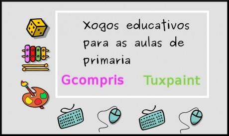 Xogos educativos para as aulas de primaria: Gcompris, Tuxpaint...