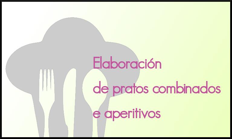 Elaboración de pratos combinados e aperitivos