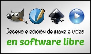 Deseño e edición de imaxe e vídeo en software libre