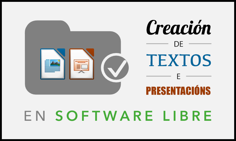 Creación de textos e presentacións en software libre